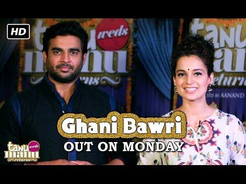 Ghani Bawri Song out on Monday | Tanu Weds Manu Returns