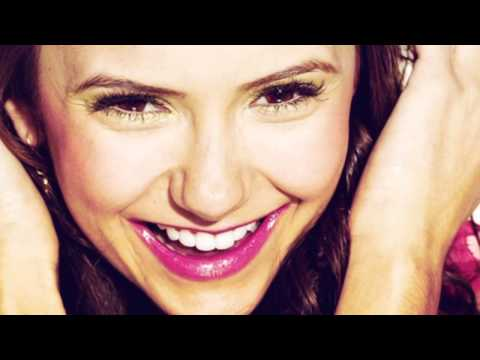 » Just the way you are Nina Dobrev