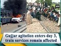 Gujjar agitation enters day 3, train services remain affected - Rajasthan News