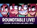 Roundtable Live! - 1/12/2018 (Ep. 113 feat. Last_Grey_Wolf)