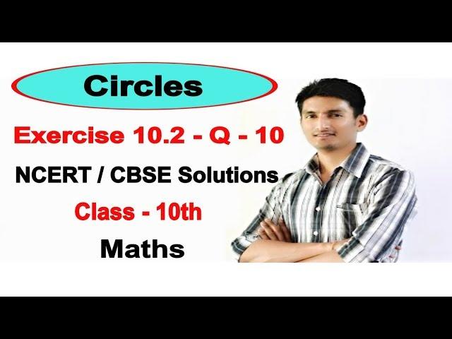Exercise 10.2 - Question 10 - Circles -  NCERT/CBSE Solutions for class 10th maths || Truemaths