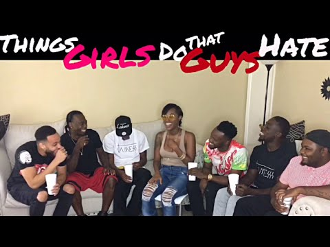THINGS GIRLS DO THAT GUYS HATE ! Pt. 2 *EXPLICIT CONTENT*