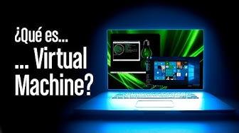 ¿Qué es Virtual Machine o Máquina Virtual?