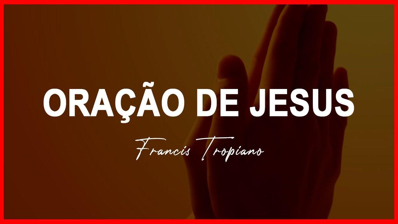A ORAÇÃO DE JESUS | Pregação Evangélica