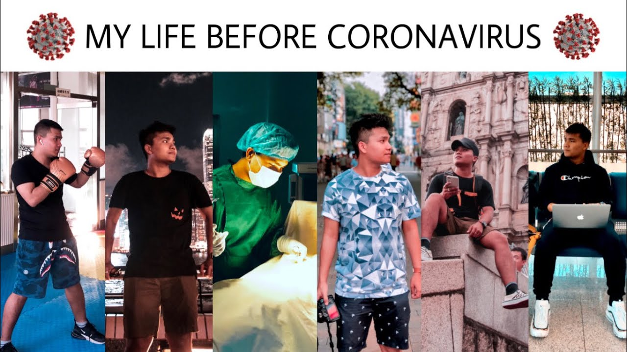 My Life before Coronavirus