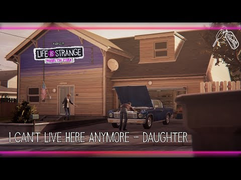 I Can't Live Here Anymore - Daughter [Life is Strange: Before the Storm] w/ Visualizer