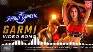 Garmi Street Dancer 3 Ringtone Download Garmi Song Ringtone Download