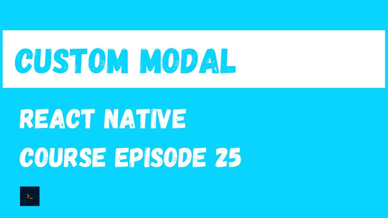 Custom Modal - React Native Beginner Project Course