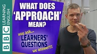 What does 'approach' mean? Dan explains the meanings of 'approach' ...