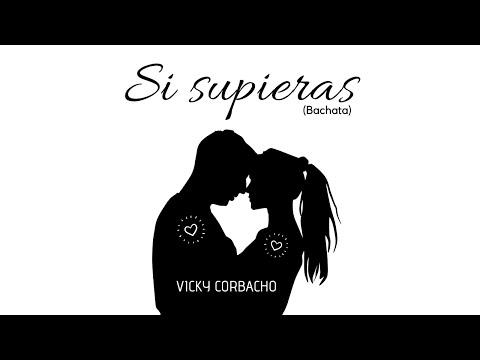 Vicky Corbacho – Si Supieras | Bachata 2020