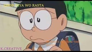 Chod Diya Wo Rasta ../ Arjit singh / Çizgi film Video / Doremon/ K. CRATİVE