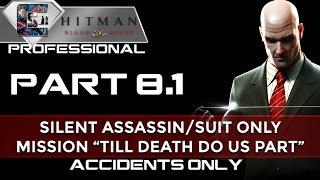 """HITMAN: Blood Money Suit Only Walkthrough - PRO/SA/SO Part 8 """"Till Death do us Part"""" Accidents"""
