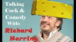 Talking Cock & Comedy with Richard Herring