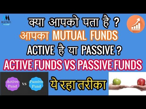 Is Your Mutual Fund Actively Managed or Passively ? Active vs Passive Funds