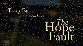 Tracy Farr introduces The Hope Fault
