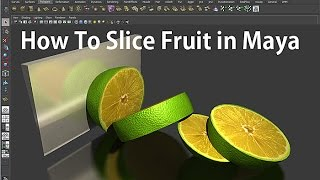 How To Slice Fruit in Maya (마야에서 과일 자르기)
