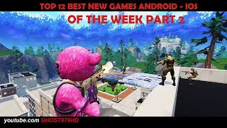 TOP 12 BEST NEW GAMES ANDROID IOS OF THE WEEK 2018 ENJOY PART 2