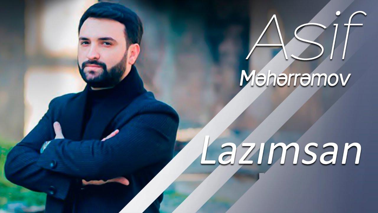 Asif Məhərrəmov -Lazımsan 2018