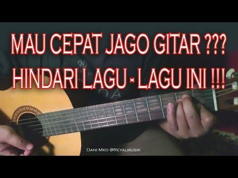 ASTAGA! Belajar Gitar Ternyata Harus JAUHI Lagu ini Agar Gampang Cepat JAGO!