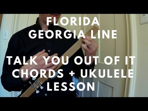 Florida Georgia Line - Talk You Out Of It – Chords -  Ukulele Lesson