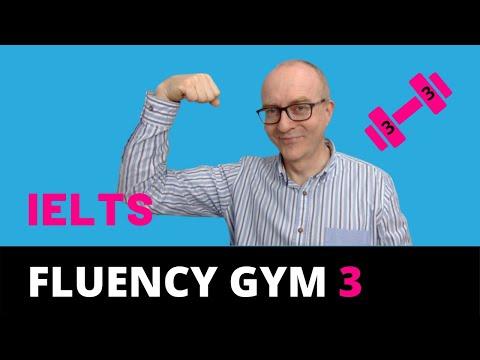 IELTS Speaking: Improve Your Fluency 3   Fluency Gym