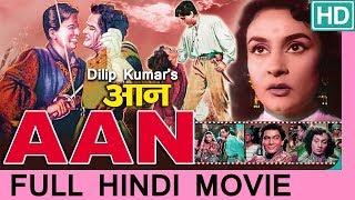 Aan Full Movie - Dilip Kumar - Nimmi - Premnath - Old Hindi Bollywood Movies | Classic Movie 1952