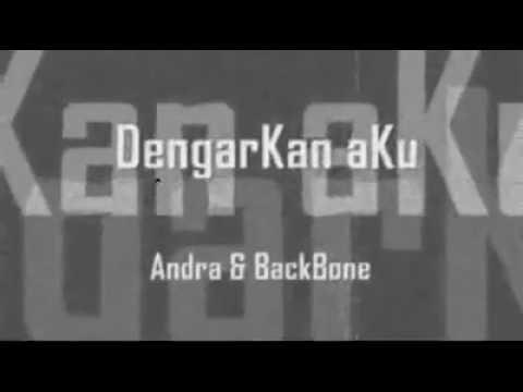 Andra & BackBone ┌╪┘  Dengarkan Aku