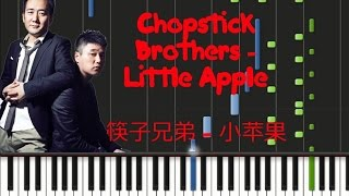 Chopstick Brothers - Little Apple 筷子兄弟 - 小苹果 [Piano Cover Tutorial] (♫)