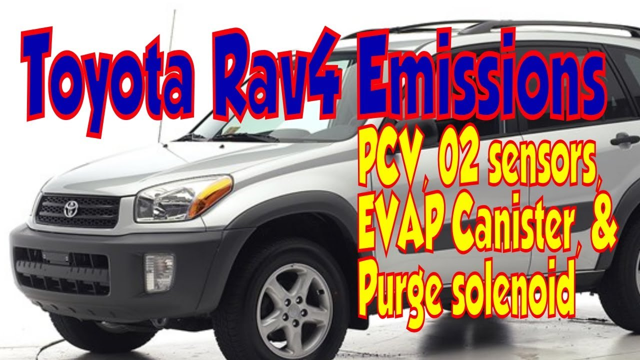 hight resolution of toyota rav4 emissions smog locations pcv evap o2 sensors youtube rav4 charcoal canister diagram