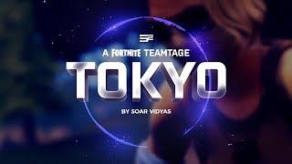 Fortnite Montage - TOKYO (SoaR Fortnite Teamtage #1)