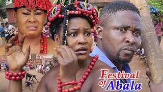 Festival Of Abala Season 1 - (New Movie) 2019 Latest Nollywood Movies | African Movies 2019 Full HD