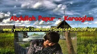 Abdullah Papur - Karaoglan Resimi