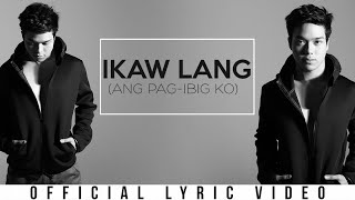 Download Elmo Magalona - Ikaw Lang (Ang Pag-ibig Ko) (Official Lyric ) MP3 song and Music Video