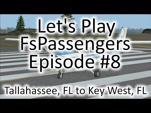FSX | Let's Play FsPassengers - Episode #8 - Key West Here We Come! | C-172