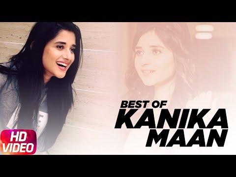 Best Of Kanika Maan | Video Jukebox | Latest Punjabi Song 2018 | Speed Records