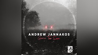 Gambar cover Andrew Jannakos - Gone Too Soon (Official Audio)