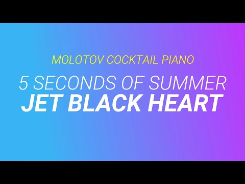 Jet Black Heart - 5 Seconds of Summer [cover by Molotov Cocktail Piano]