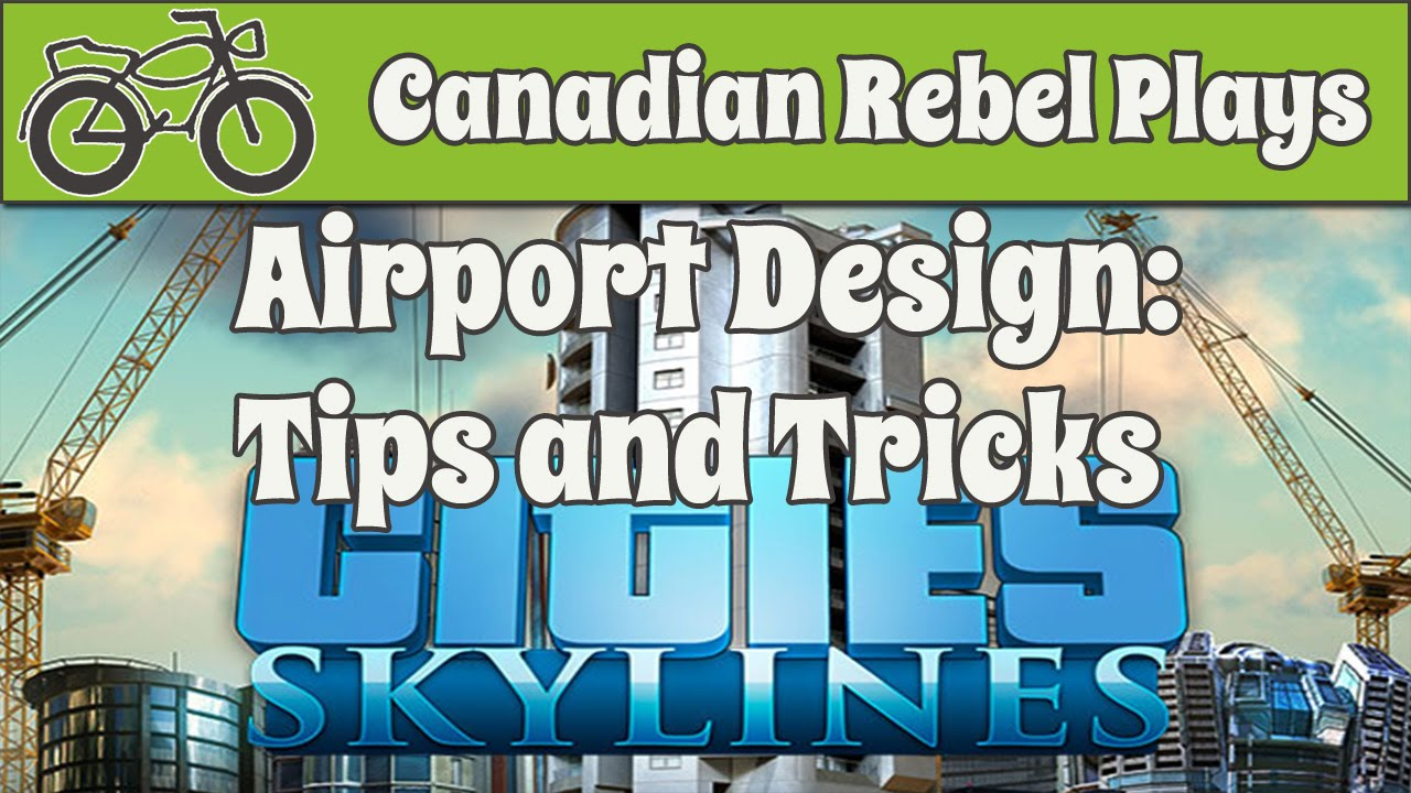 Cities Skylines Airport Design Tips And Tricks Youtube