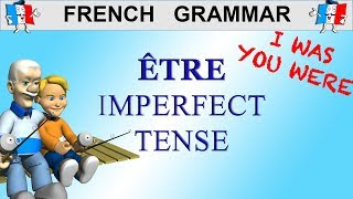 French Conjugation - Être - Imperfect Tense  To Be