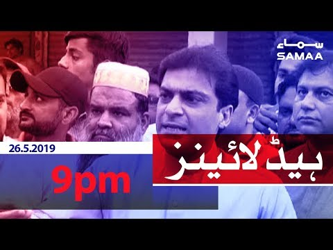 Samaa Headlines – 9PM – 26 May 2019