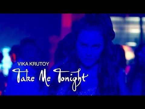 Vika Krutoy - Take Me Tonight (Official)