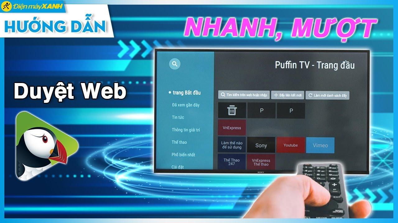 Hướng dẫn cài trình duyệt web Puffin cho Android TV • Điện máy XANH