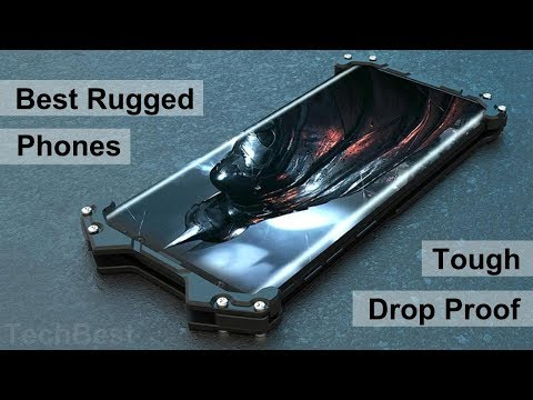 Top 10 Best RUGGED Smartphones 2018 (what TOUGH Phone To Get)