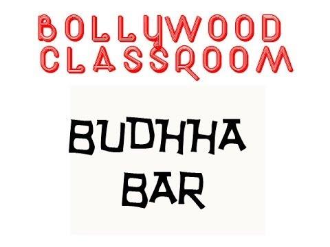 Bollywood Classroom- BUDHDHA BAR -  Episode 7