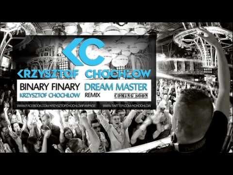 Binary Finary - Dream Master (Krzysztof Chochlow Remix)