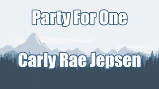 Party For One - Carly Rae Jepsen | LYRICS