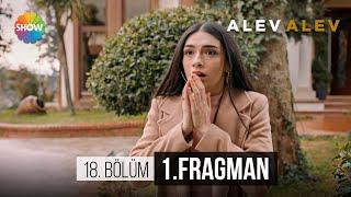 "Alev Alev 18.Bölüm 1.Fragman   ""Oyun yok"""