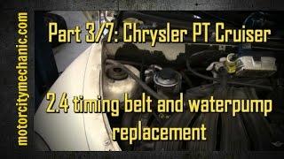 Part 3/7: Chrysler PT Cruiser timing belt and waterpump