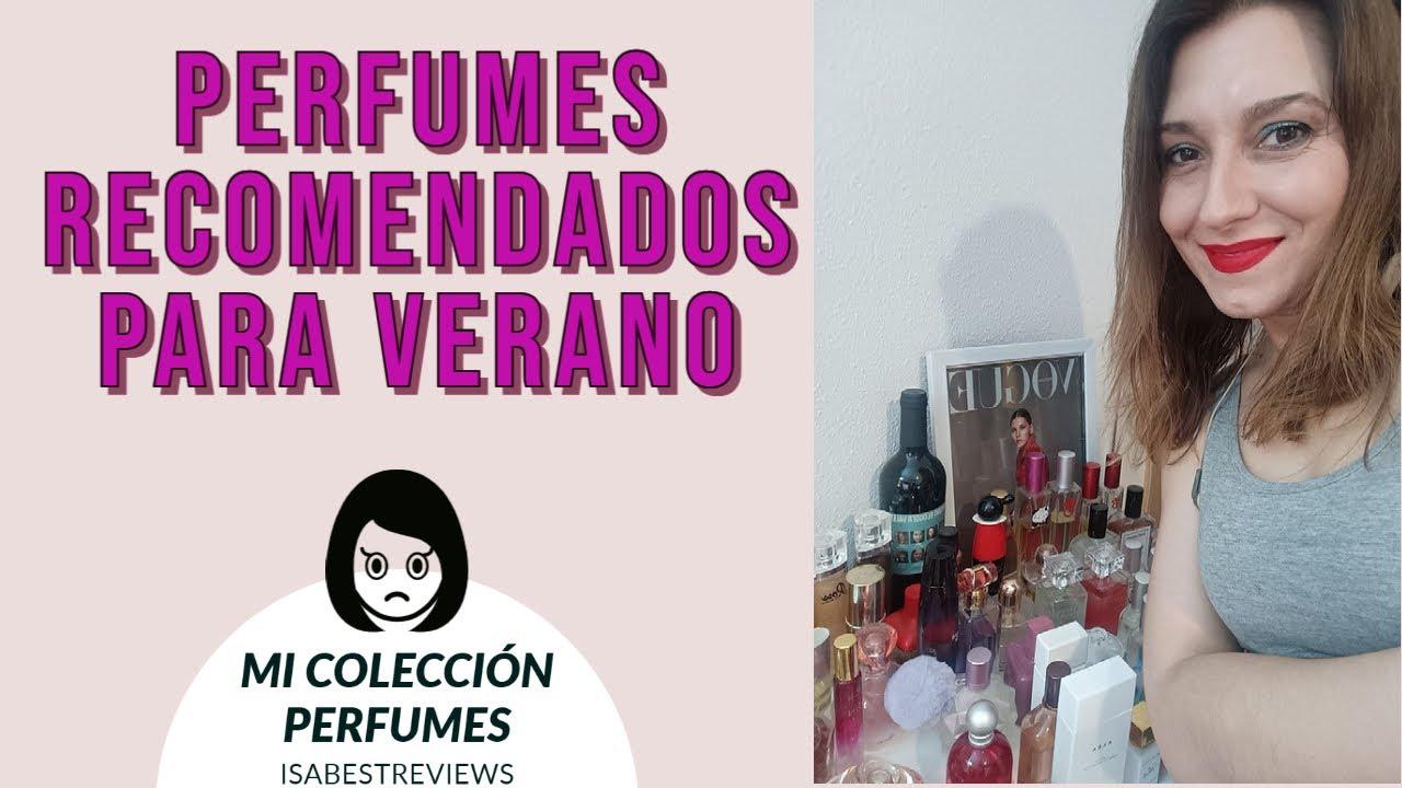 PERFUMES PARA EL VERANO (DE MI COLECCIÓN PERFUMES)  ISABESTREVIEWS