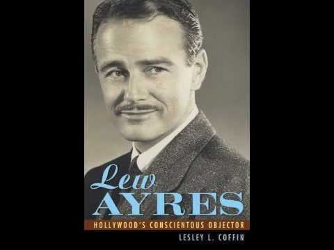 Lew Ayres Hollywood's Conscientious Objector, Book Trailer